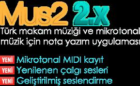 Mus2 2.x Türk makam müziği ve mikrotonal müzik için nota yazım uygulaması