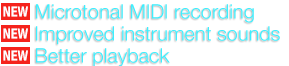 Microtonal MIDI recording, improved instrument sounds, better playback